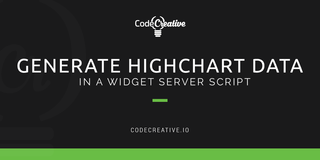Generate HighChart Data in a Widget Server Script