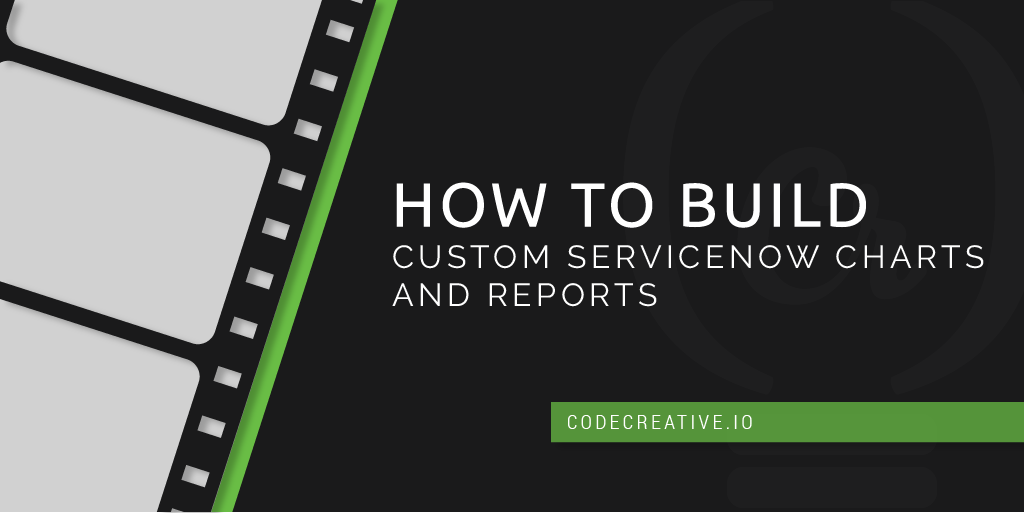 How to Build Custom ServiceNow Charts and Reports (Video