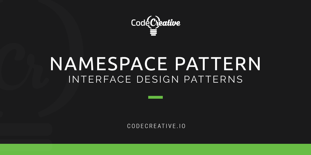 Interface Design Patterns: Namespace Pattern | CodeCreative