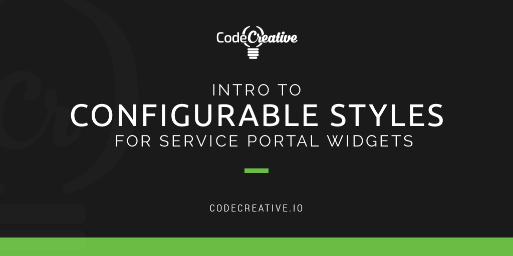 Intro to Configurable Styles for Service Portal Widgets