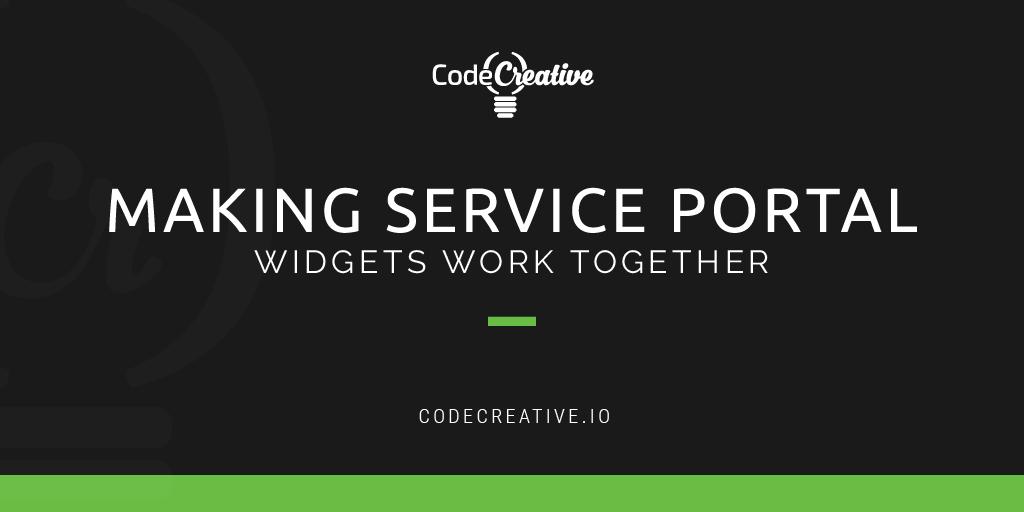 Making Service Portal Widgets Work Together | CodeCreative